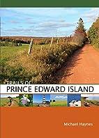 Trails of Prince Edward Island by Michael…