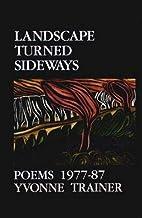 Landscape Turned Sideways: Poems 1977-87 by…