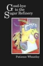 Good-bye to the Sugar Refinery by Patience…