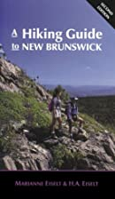 A Hiking Guide to New Brunswick by Marianne…