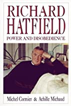 Richard Hatfield : power and disobedience by…