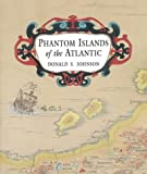Johnson, Donald S.: Phantom Islands of the Atlantic