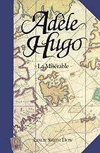 Adèle Hugo: La Misérable by Leslie Smith…