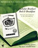 Richardson, Bill: Bachelor Brothers': Bed and Breakfast (Between the Covers Collection)