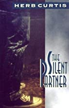 The Silent Partner by Herb Curtis