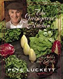 Luckett, Pete: The Greengrocer's Kitchen: Vegetables and Herbs