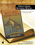 King, Thomas: Green Grass, Running Water (Between the Covers Collection)