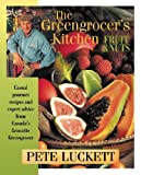 Luckett, Pete: The Greengrocer's Kitchen: Fruit and Nuts