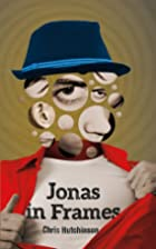 Jonas in Frames: an epic by Chris Hutchinson