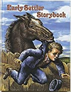 Early Settler Storybook by Bobbie Kalman