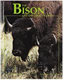 Taylor, Dave: Bison and the Great Plains (Animals & Their Ecosystems Series)