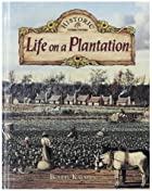 Life on a Plantation by Bobbie Kalman