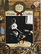 Home Crafts (Historic Communities) by Bobbie…