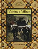 Bobbie Kalman: Visiting a Village (Historic Communities)
