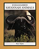 Taylor, Dave: Endangered Savannah Animals (Endangered Animals (Crabtree Paperback))