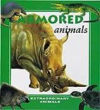 Armored Animals (Extraordinary Animals…
