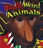 Really Weird Animals (Crabapples) by Bobbie…