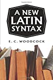 Woodcock: A New Latin Syntax