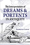Lewis, Naphtali: The Interpretation of Dreams & Portents in Antiquity
