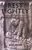 Shore, Paul J.: Rest Lightly: An Anthology of Latin and Greek Tomb Inscriptions