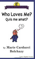 Who Loves Me?/Quis Me Amat? (Bolchazy, Marie…