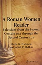 A Roman Women Reader: Selections from the…