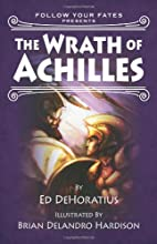 The Wrath of Achilles: Follow Your Fate…