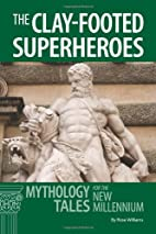 The Clay-footed SuperHeroes: Mythology Tales…
