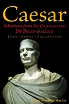 Caesar: Selections from his Commentarii De…