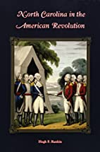 North Carolina in the American Revolution by…