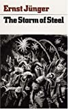 Junger, Ernst: The Storm of Steel: From the Diary of a German Stormtroop Officer on the Western Front