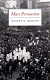 Merton, Robert King: Mass Persuasion: The Social Psychology of a War Bond Drive