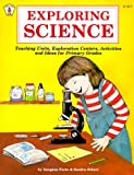 Forte, Imogene: Exploring Science: Teaching Units, Exploration Centers, Activities and Ideas for Primary Grades (Kids' Stuff)