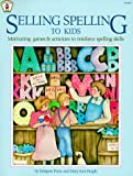 Forte, Imogene: Selling Spelling to Kids: Motivating Games and Activities to Reinforce Spelling Skills (Kids' Stuff)