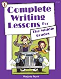 Frank, Marjorie: Complete Writing Lessons For The Middle Grades (Kids' Stuff)