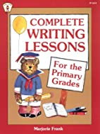 Complete Writing Lessons for the Primary…