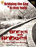 Anthony Limoges: Bridging the Gap to At-Risk Kids: Bricks & Bridges (Smart Teaching: Pedagogy that Works)