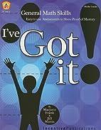 I've Got It!: General Math Skills,…