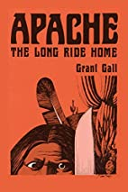 Apache: The Long Ride Home (Real West…