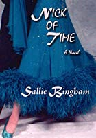 Nick of time : a novel by Sallie Bingham