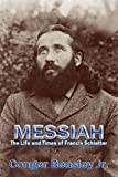 Conger Beasley: Messiah: The Life and Times of Francis Schlatter