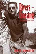Rivers Crossing by Jim H. Ainsworth