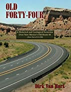 Old Forty-Four, A Historical and Geological…