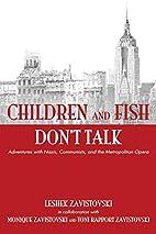 Children and Fish Don't Talk, Adventures…