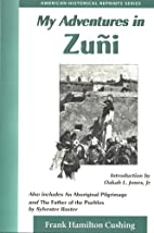 My Adventures in Zuni by Frank Hamilton…