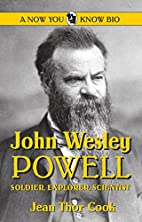John Wesley Powell: Soldier, Explorer,…