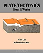 Plate Tectonics: How It Works by A. Cox