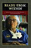Brown, Cynthia Stokes: Ready from Within: A First Person Narrative