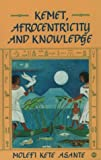 Asante, Molefi Kete: Kemet, Afrocentricity and Knowledge