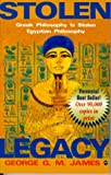 James, George G.M.: Stolen Legacy: Greek Philosophy Is Stolen Egyptian Philosophy